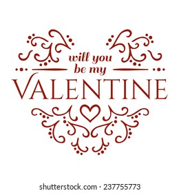 Will you be my Valentine with floral ornament. Vector illustration