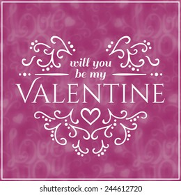 Will you be my Valentine Text on Blurred background with floral ornament. Vector illustration. Valentine's Day or Mother's Day Romantic Backdrop.