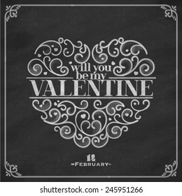 Will you be my Valentine. Blackboard background. Vector illustration