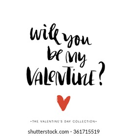 Will you be my Valentine. Valentines day greeting card with calligraphy. Hand drawn design elements. Handwritten modern brush lettering.