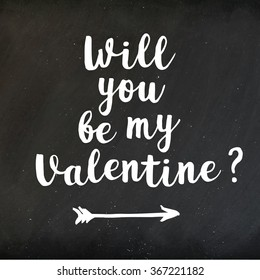 Will you be my Valentine lettering on black chalkboard. Hand drawn inscription for 14 february. Vector illustration. Vintage chalk lettering on blackboard for Valentines Day