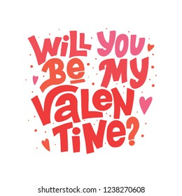 Will You Be My Valentine? Vector Lettering on White Background. Handwritten Poster or Greeting Card. Valentine's Day Typography.  Isolated Typography Print. Hand Drawn Clipart.