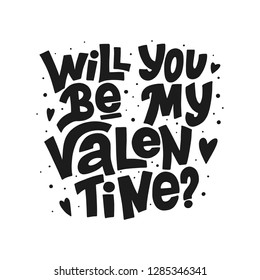 Will you be my Valentine? vector black lettering on white background. Handwritten poster or greeting card. Valentine's Day typography.  Isolated typography print. Hand drawn clipart.