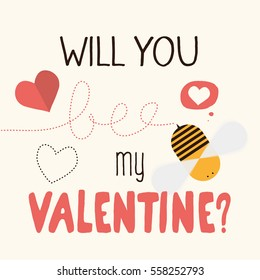 Will you bee my valentine greeting card design. Vector graphic for all love related events.