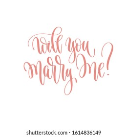 will you marry me? - hand lettering romantic quote, love letters to valentines day design, calligraphy vector illustration