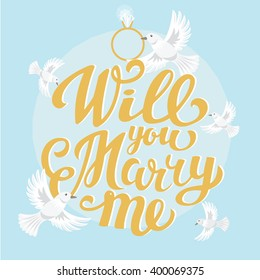 Will you Marry Me - hand made lettering poster