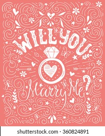 Will You Marry Me - handdrawn card with marriage proposal, wedding ring and lots of heart. Engagement party invitation. Save the date card design.  Romantic handdrawn lettering. Valentine card.
