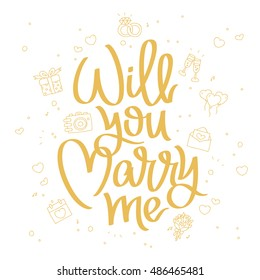 Will you marry me. The trend calligraphy. Vector illustration on white background. Conceptual wedding card. Elements for design.