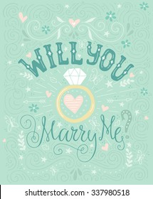 Will You Marry Me - unique hand drawn lettering with marriage proposal. Engagement party invitation. Save the date card design. Love lettering with engagement ring. Romantic hand drawn lettering.