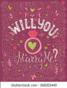 Will You Marry Me - unique handdrawn lettering with marriage proposal. Engagement party invitation. Love lettering with engagement ring. Romantic handdrawn lettering. Vector art. Valentine card.