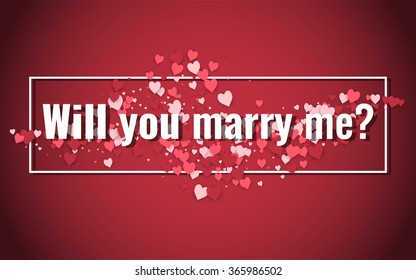 Will you marry me? Text on the abstract red background with hearts. Stock vector.
