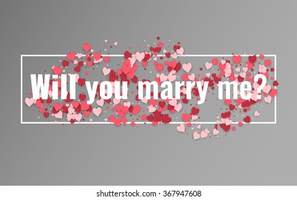 Will you marry me? Text on the abstract grey background with hearts. Stock vector.