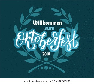 Willcommen zum Oktoberfest 2018 handwritten lettering logotype on white and blue Bavarian textured background with floral wreath. Beer Festival vector banner for logo, poster, card, postcards