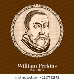 William Perkins (1558 – 1602) was an influential English cleric and Cambridge theologian, and also one of the foremost leaders of the Puritan movement in the Church of England. Christian figure.