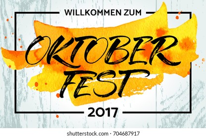Willkommen zum Oktoberfest (German) / Welcome to Oktoberfest (English) lettering. Handwritten modern calligraphy, brush painted letters. Template for banner, poster, merchandising or photo overlay.