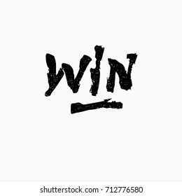 Win. Ink hand lettering. Modern brush calligraphy. Handwritten phrase. Inspiration graphic design typography element. Rough simple vector sign.
