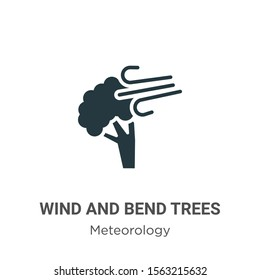 Wind and bend trees vector icon on white background. Flat vector wind and bend trees icon symbol sign from modern meteorology collection for mobile concept and web apps design.