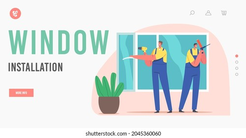 Window Installation Landing Page Template. Installer Worker Characters House Construction, Plastic Window Repair, Home Glass Remodeling and Renovation Carpentry. Cartoon People Vector Illustration
