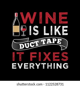 Wine Funny Quote and Saying. 100% Vector, Best for your goods like t-shirt design, mug, pillow, poster and other.