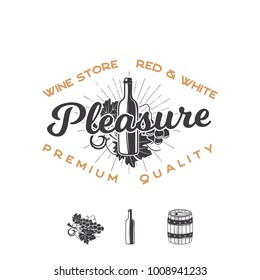 Wine shop logo template concept. Wine bottle, vine, barrel, sunbursts and typography design - Pleasure. Stock vector emblem for winery, wine shop logotype, store isolated on white background.