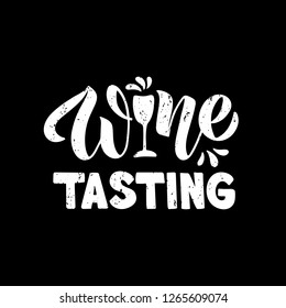 Wine tasting - hand drawn brush lettering with wine glass. For cards, decor, print, menu, posters. Element design for restaurant, winery. Vector Illustration