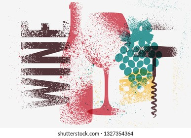 Wine typographical vintage grunge stencil splash style poster design. Retro vector illustration.