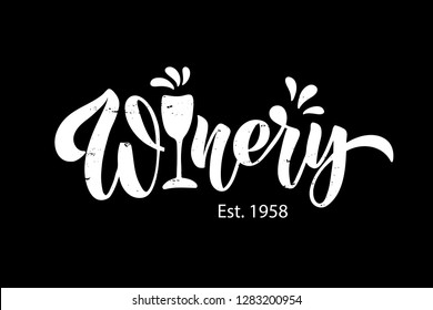 Winery - hand drawn modern brush lettering with wine glass. Design template for logo winery, badge, label, emblem, poster, banner. Vector illustration on chalk board background.