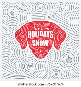 Winter Card. The Lettering - Awesome Holidays With Snow. New Year Of The Dog / Christmas Design. Handwritten Swirl Pattern. Vector Illustration.