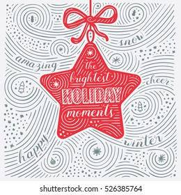 Winter Card. The Lettering - The Brightest Holiday moments. New Year / Christmas Design. Handwritten Swirl Pattern. Vector Illustration.