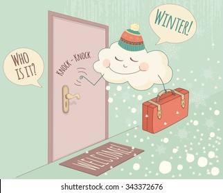 Winter is coming. Funny welcome winter banner. Hello winter. Vector illustration with knocking   cloud and snowflakes.