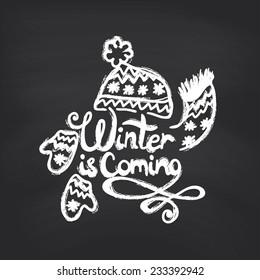 Winter is coming on blackboard background. Vector illustration.