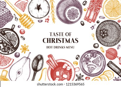 Winter drink bar menu. Hand drawn tea, mulled wine, coffee, hot chocolate and ingredients. Vector beverage illustration with fruits, herbs, spices.  Christmas design template.  Vector food frame.