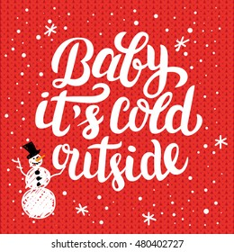 Winter holiday lettering - baby it's cold outside