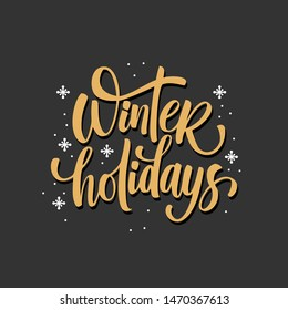 """Winter holidays"" hand written lettering, modern calligraphy. Typography isolated on white background, vector illustration. Great for party posters and banners."