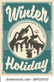 Winter holidays travel destinations, retro poster design on old paper texture. Travel and vacation theme with winter mountain landscape.
