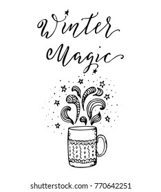 Winter Magic, hand drawn lettering with doodle cup of coffee. Christmas and Happy New Year concept for prints and greeting cards.