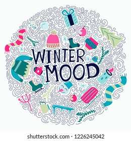 Winter mood - unque hand lettering quote with doodle elements around - snowman, candle, sweater, present scarf, warm tea in circle. Vector illustration.