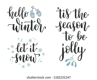Winter season and Christmas lettering set. Hello, Let it snow, Season to be jolly inspirational and greetings calligraphy