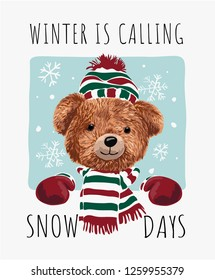 winter slogan with bear doll on snowflakes background
