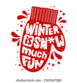 Winter is Snow Much Fun - quote. Mitten silhouette text design in red and white colors. Winter holidays greetings text. Splash, dots, stars decor. Christmas font illustration. Card, print, smm design.