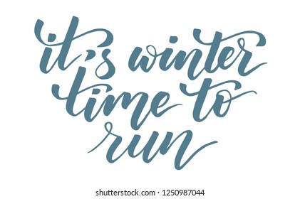 It's winter time to run modern brush calligraphy isotated on a white background. Vector illustration.