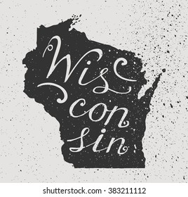 Wisconsin State grunge map and Hand-lettering