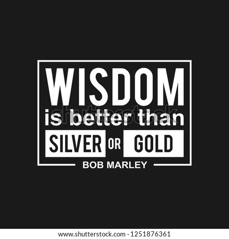 Wisdom is Better Than