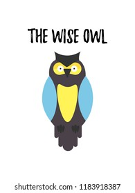 THE WISE OWl popular phrase with a bird isolated on white background. Smart Old Wise owl for t-shirt print, fabric design, logotype, print for clothes. Vector illustration EPS 10 file.