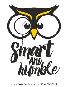 Wise owl. Smart and humble.