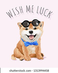 wish me luck slogan with Shiba inu puppy in sunglasses and blue bow illustraion