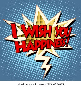 i wish you happiness explosion bubble retro comic book text pop art retro style. energy motion emotions