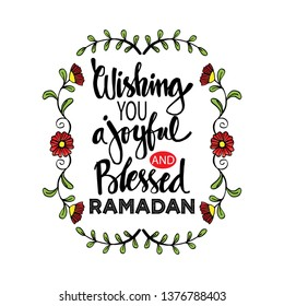Wishing you a joyful and blessed Ramadan. Ramadan quotes.