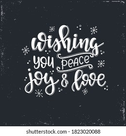 Wishing you peace joy and love Christmas  Vector lettering, motivational quote