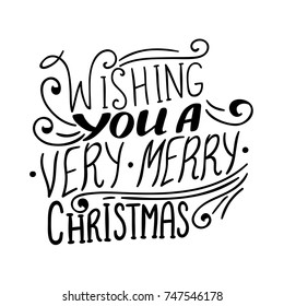 Wishing you a Very MerryChristmas quote, vector text for design greeting cards, photo overlays, prints, posters. Hand drawn lettering.